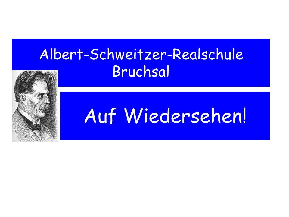 Auf Wiedersehen! Albert-Schweitzer-Realschule Bruchsal