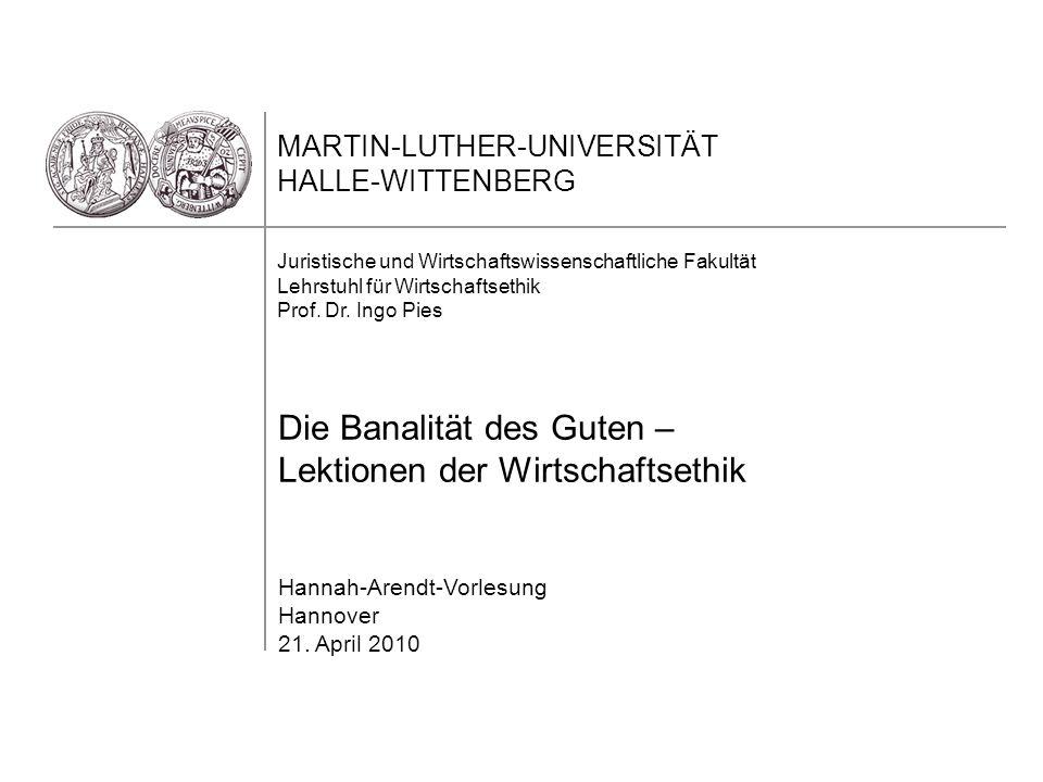 Juristische und Wirtschaftswissenschaftliche Fakultät Lehrstuhl für Wirtschaftsethik Prof. Dr. Ingo Pies MARTIN-LUTHER-UNIVERSITÄT HALLE-WITTENBERG Di