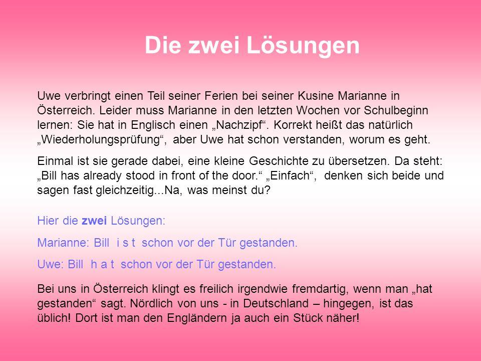 Österreichisches Deutsch Die Österreicher und die Deutschen unterscheiden sich durch ihre gemeinsame Sprache!