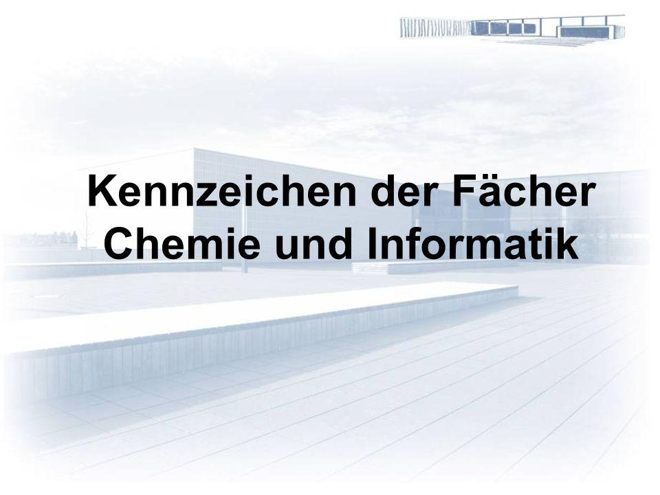 Kennzeichen der Fächer Chemie und Informatik