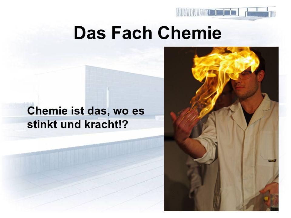 Chemie ist das, wo es stinkt und kracht!? Das Fach Chemie