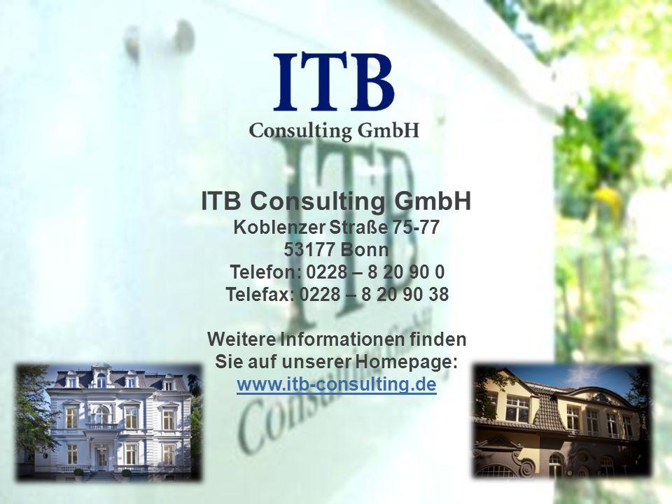 ITB Consulting GmbH Koblenzer Straße 75-77 53177 Bonn Telefon: 0228 – 8 20 90 0 Telefax: 0228 – 8 20 90 38 Weitere Informationen finden Sie auf unsere