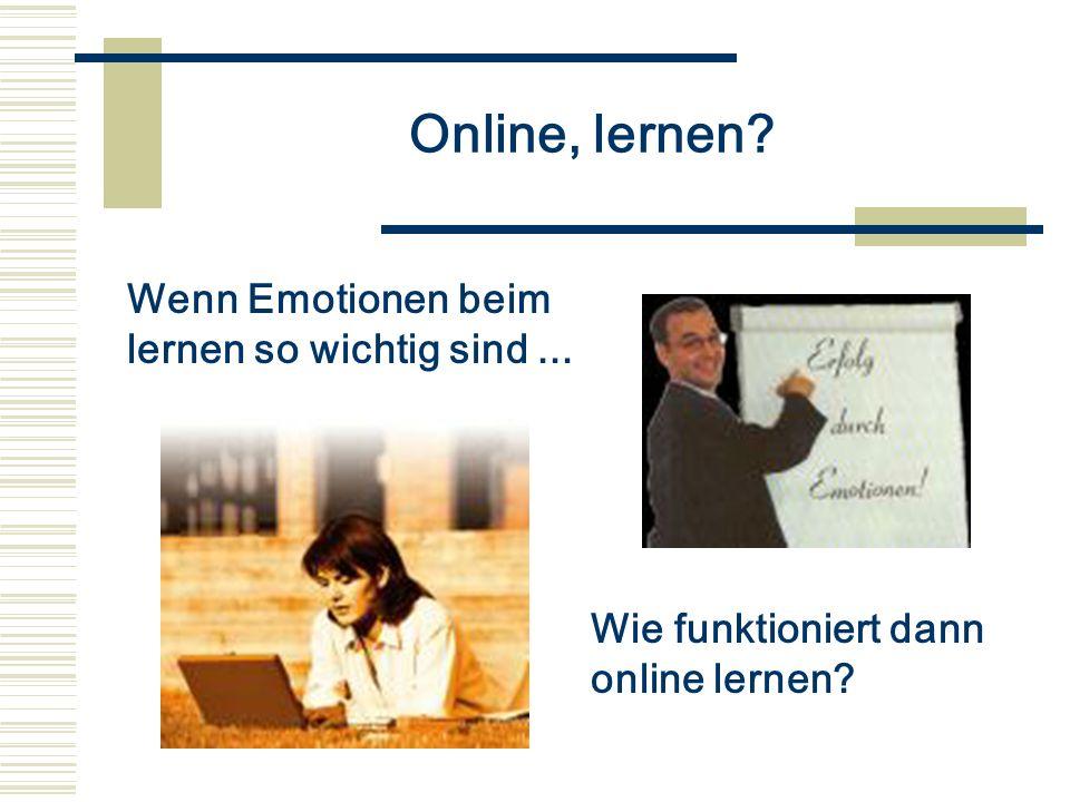 Online, lernen? Wenn Emotionen beim lernen so wichtig sind... Wie funktioniert dann online lernen?