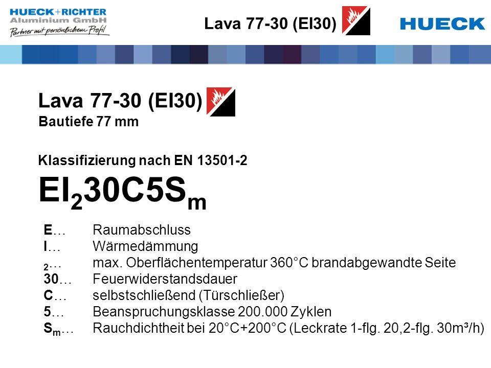 Lava 77-30 (EI30) Bautiefe 77 mm Klassifizierung nach EN 13501-2 EI 2 30C5S m E…Raumabschluss I…Wärmedämmung 2 …max. Oberflächentemperatur 360°C brand