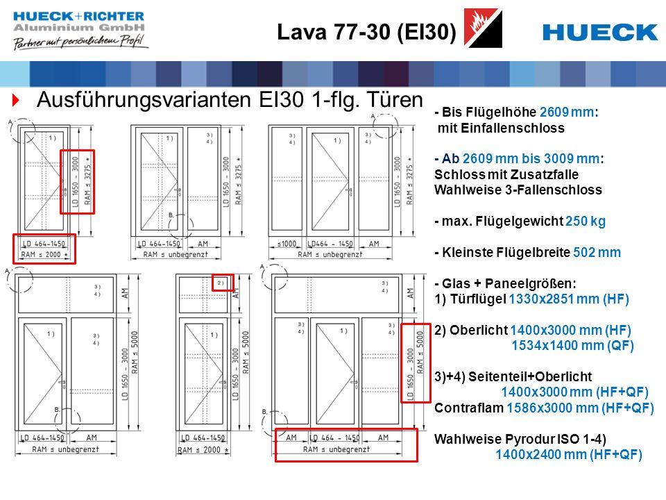 Lava 77-30 (EI30) Ausführungsvarianten EI30 1-flg. Türen - Bis Flügelhöhe 2609 mm: mit Einfallenschloss - Ab 2609 mm bis 3009 mm: Schloss mit Zusatzfa