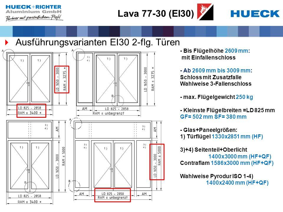 Lava 77-30 (EI30) Ausführungsvarianten EI30 2-flg. Türen - Bis Flügelhöhe 2609 mm: mit Einfallenschloss - Ab 2609 mm bis 3009 mm: Schloss mit Zusatzfa