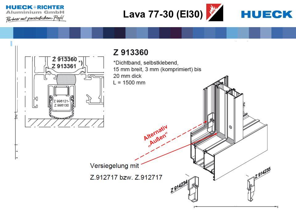 Lava 77-30 (EI30) Ausführungsvarianten Rauchschutz Sm Alle gezeigten Elementgrößen möglich! Eigene Zulassung erforderlich –bei IBS in Arbeit Auch mit