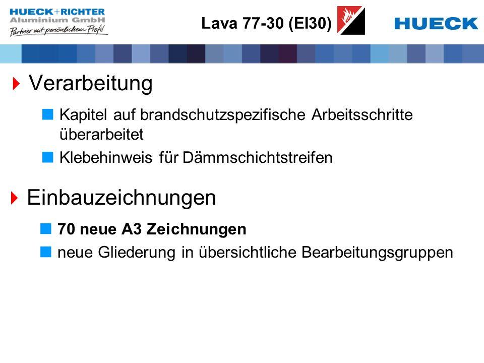 Lava 77-30 (EI30) Verarbeitung Kapitel auf brandschutzspezifische Arbeitsschritte überarbeitet Klebehinweis für Dämmschichtstreifen Einbauzeichnungen