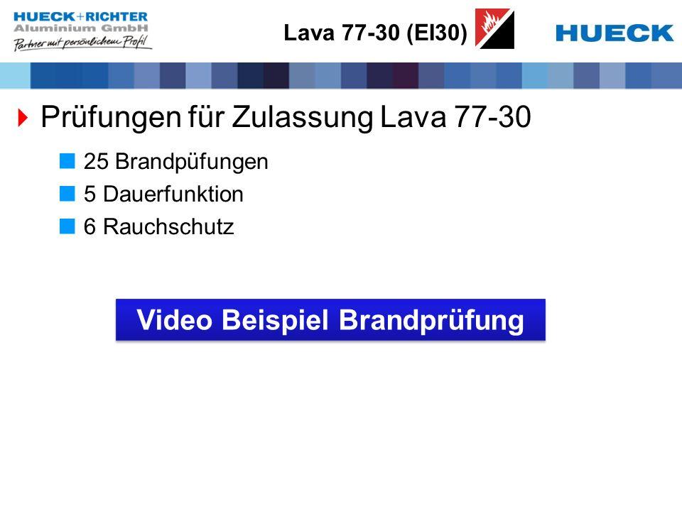 Lava 77-30 (EI30) Video Beispiel Brandprüfung Prüfungen für Zulassung Lava 77-30 25 Brandpüfungen 5 Dauerfunktion 6 Rauchschutz