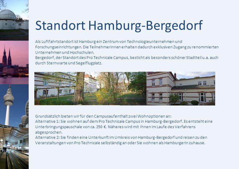 Standort Hamburg-Bergedorf Als Luftfahrtstandort ist Hamburg ein Zentrum von Technologieunternehmen und Forschungseinrichtungen. Die Teilnehmerinnen e