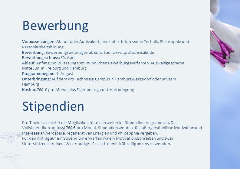Bewerbung Voraussetzungen: Abitur (oder Äquivalent) und hohes Interesse an Technik, Philosophie und Persönlichkeitsbildung Bewerbung: Bewerbungsunterl