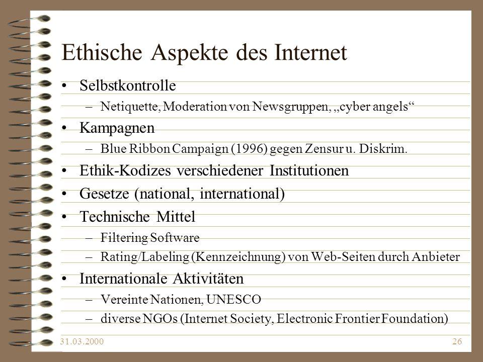 31.03.200026 Ethische Aspekte des Internet Selbstkontrolle –Netiquette, Moderation von Newsgruppen, cyber angels Kampagnen –Blue Ribbon Campaign (1996