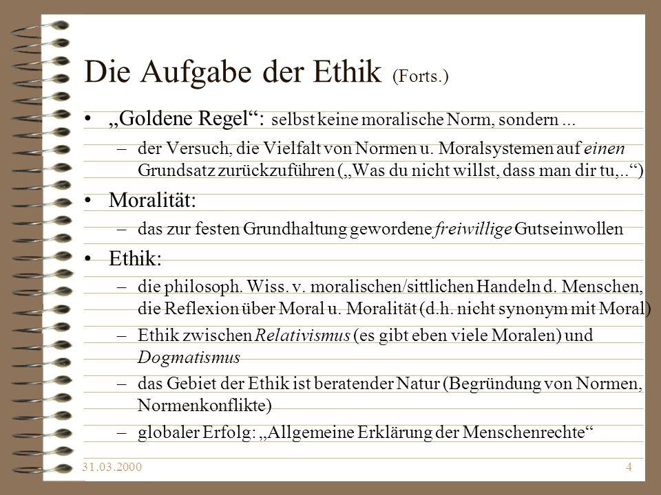 31.03.20005 Ethik als praktische Wissenschaft Ethik u.