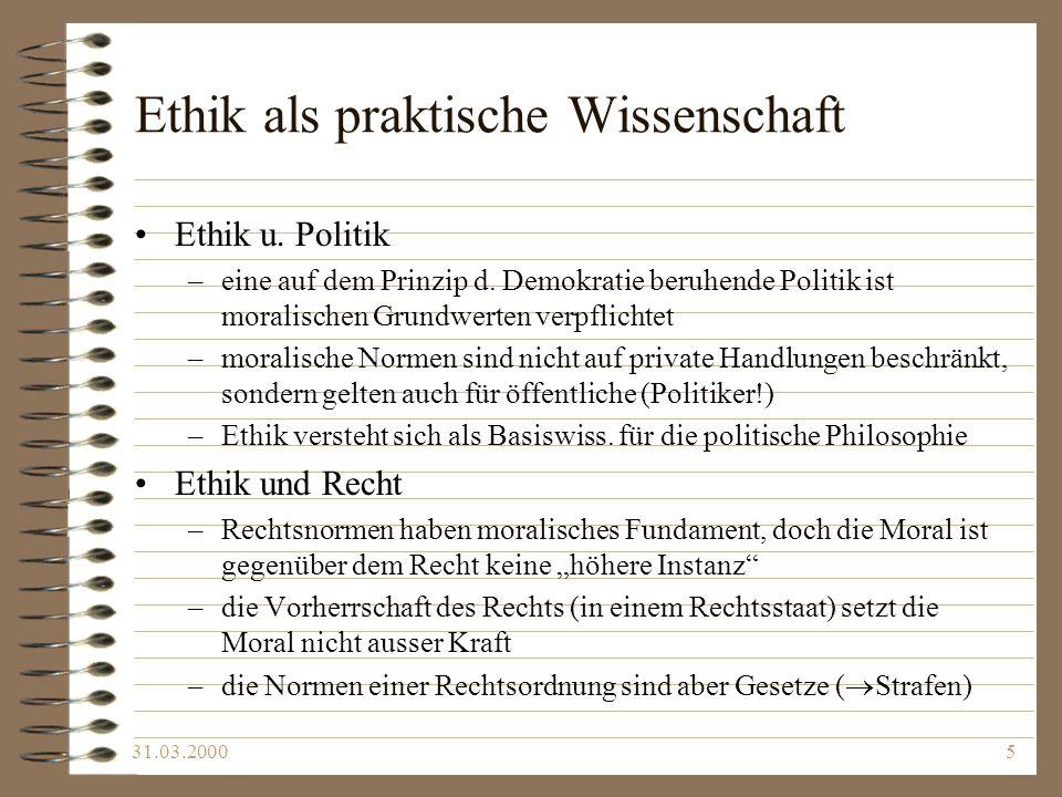 31.03.20006 Grundfragen der Ethik Ethik versucht, eine Orientierung zu drei konkreten Bereichen zu geben: Glück, Freiheit, Gut und Böse Glück –das Gefühl d.