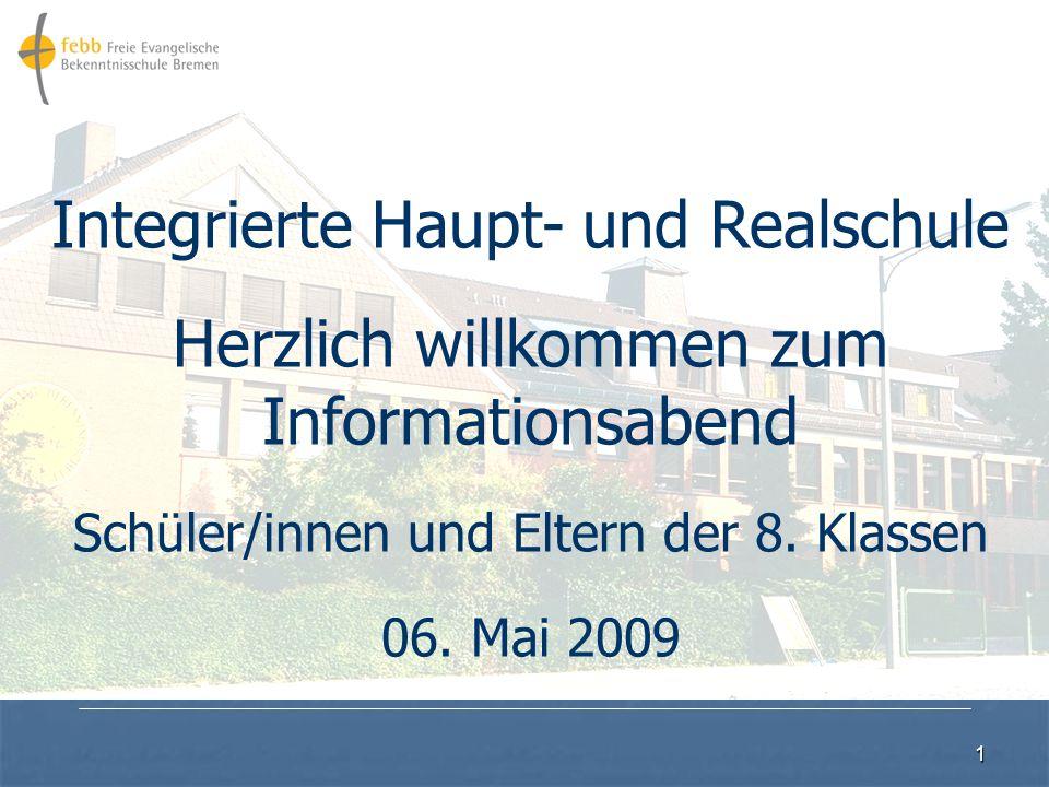 1 Integrierte Haupt- und Realschule Herzlich willkommen zum Informationsabend Schüler/innen und Eltern der 8.
