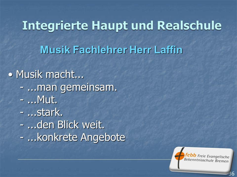 36 Musik Fachlehrer Herr Laffin Musik macht...Musik macht...