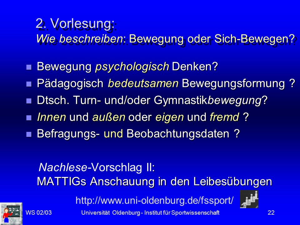 WS 02/03Universität Oldenburg - Institut für Sportwissenschaft21 Datenerhebung: Eigen- und Fremdsicht