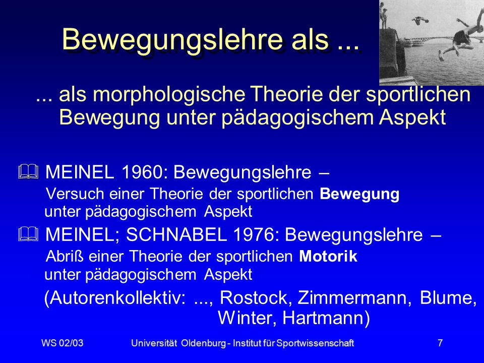 WS 02/03Universität Oldenburg - Institut für Sportwissenschaft7 Bewegungslehre als......
