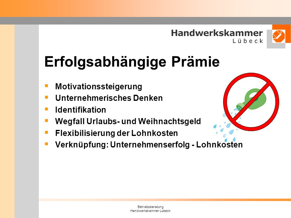 Betriebsberatung Handwerkskammer Lübeck Erfolgsabhängige Prämie Motivationssteigerung Unternehmerisches Denken Identifikation Wegfall Urlaubs- und Wei
