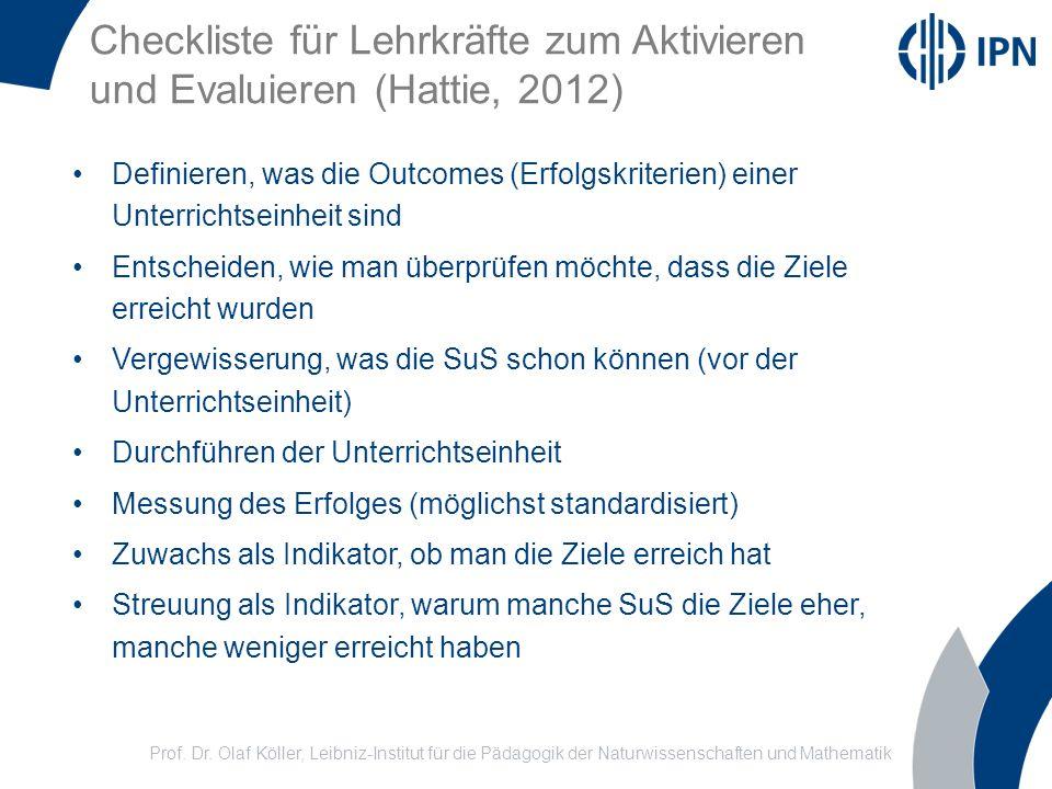 Prof. Dr. Olaf Köller, Leibniz-Institut für die Pädagogik der Naturwissenschaften und Mathematik Checkliste für Lehrkräfte zum Aktivieren und Evaluier