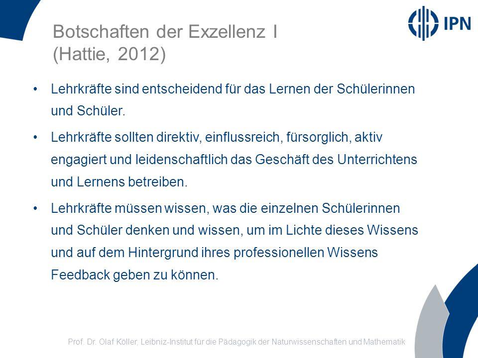 Prof. Dr. Olaf Köller, Leibniz-Institut für die Pädagogik der Naturwissenschaften und Mathematik Botschaften der Exzellenz I (Hattie, 2012) Lehrkräfte