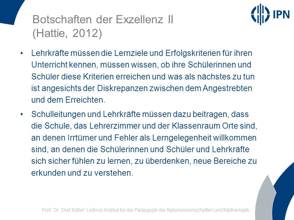Prof. Dr. Olaf Köller, Leibniz-Institut für die Pädagogik der Naturwissenschaften und Mathematik Botschaften der Exzellenz II (Hattie, 2012) Lehrkräft