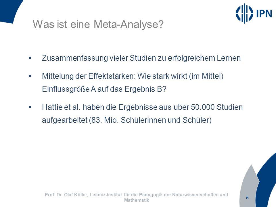 5 Prof. Dr. Olaf Köller, Leibniz-Institut für die Pädagogik der Naturwissenschaften und Mathematik Was ist eine Meta-Analyse? Zusammenfassung vieler S