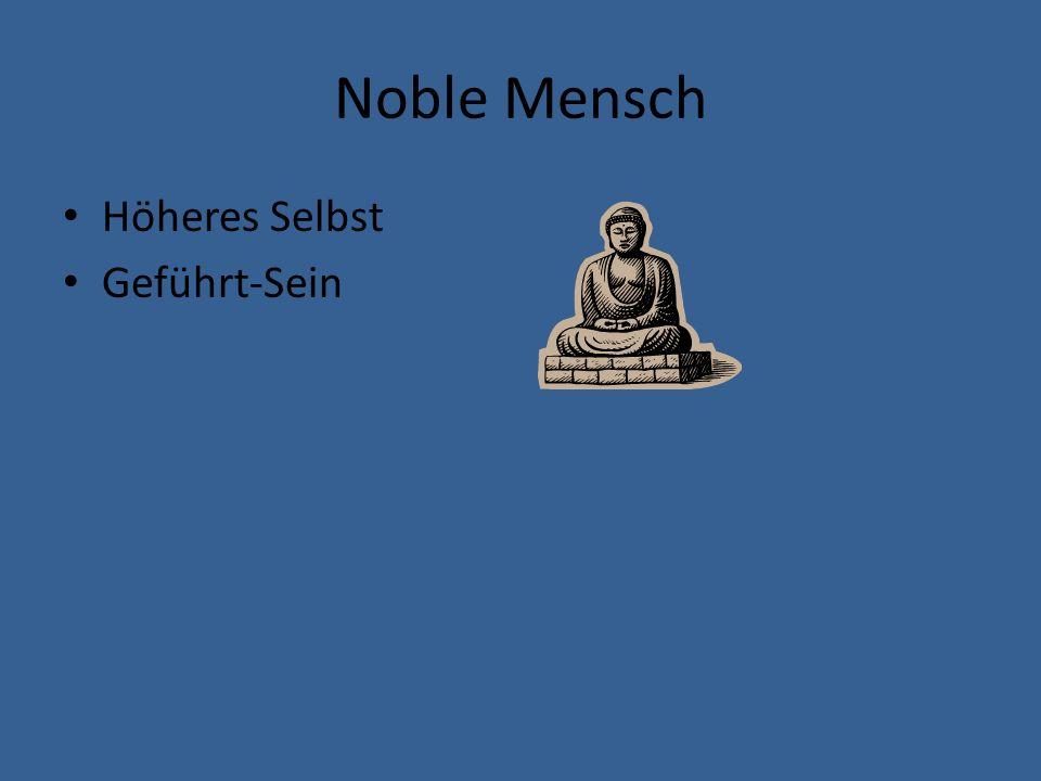 Noble Mensch Höheres Selbst Geführt-Sein