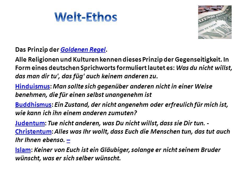 Das Prinzip der Goldenen Regel.Goldenen Regel Alle Religionen und Kulturen kennen dieses Prinzip der Gegenseitigkeit. In Form eines deutschen Sprichwo