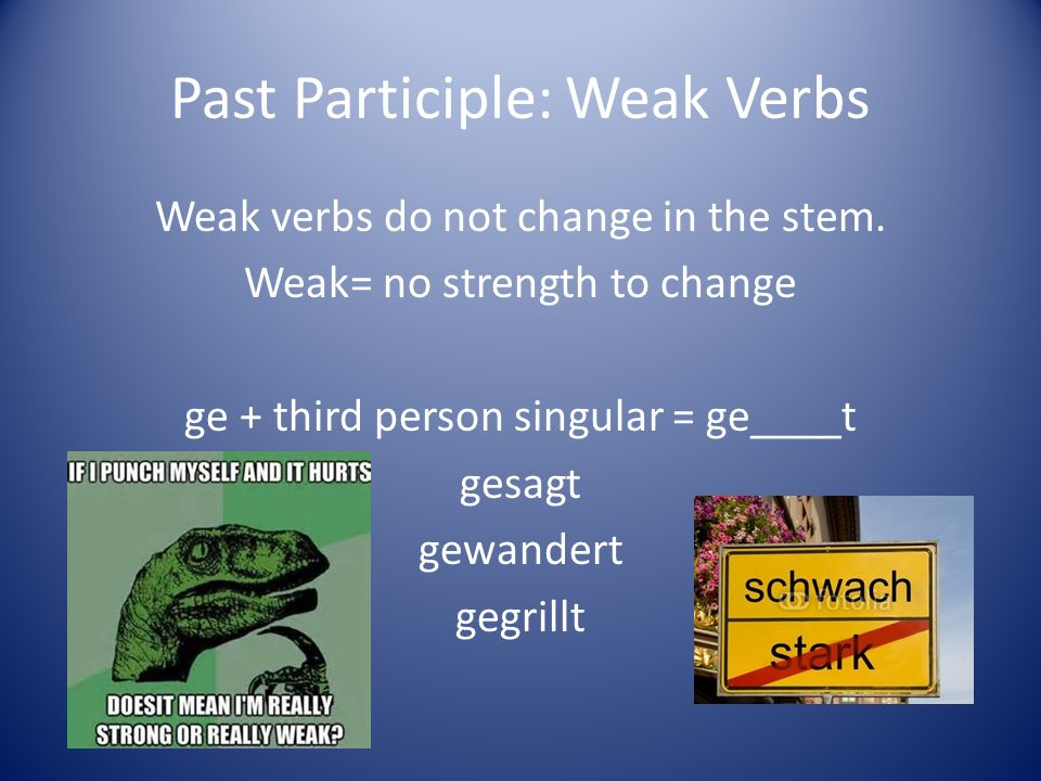 - ieren When a verb infinitive ends in -ieren, it does not use the usual prefix ge- studierenIch habe Deutsch studiert.