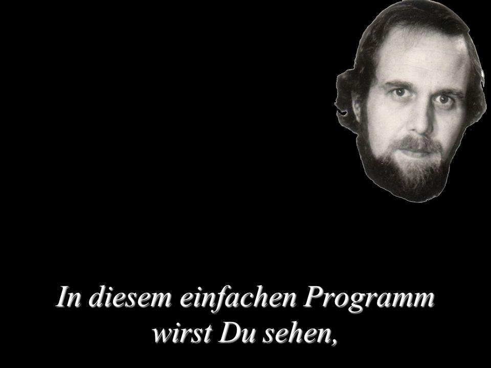 In diesem einfachen Programm wirst Du sehen,