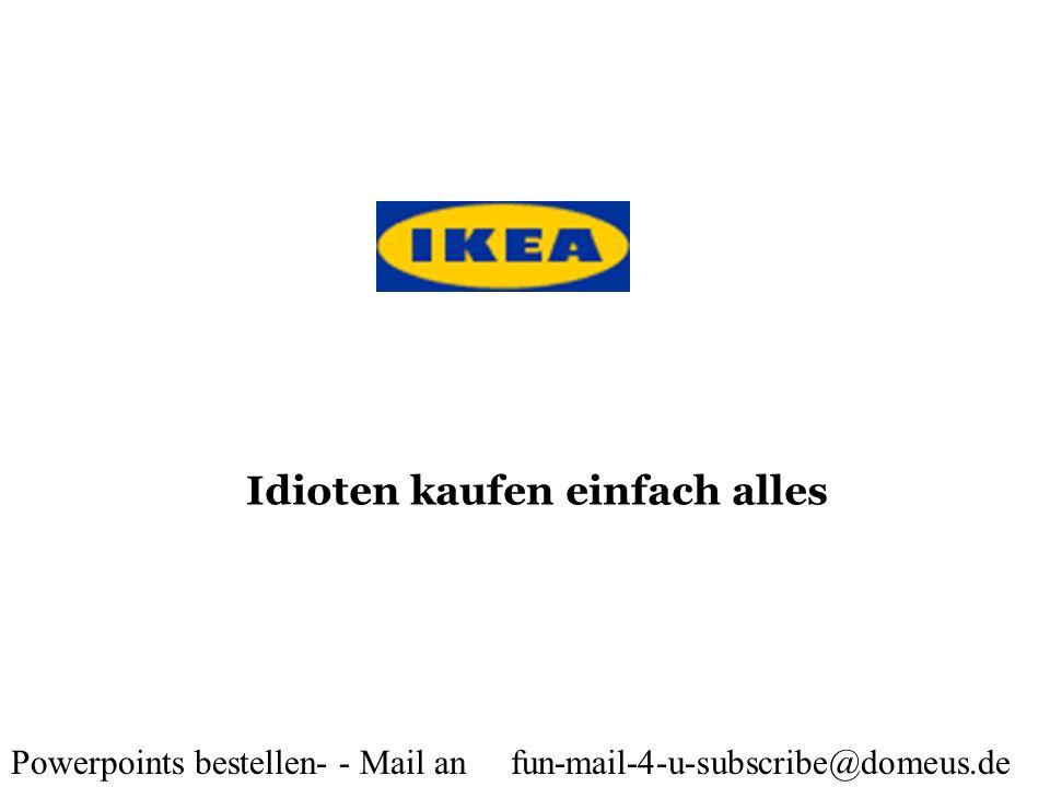 Powerpoints bestellen- - Mail an fun-mail-4-u-subscribe@domeus.de Eidgenössische Plunder Abteilung