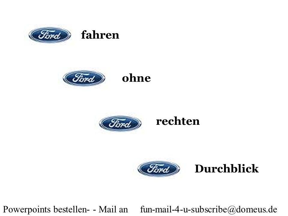 Powerpoints bestellen- - Mail an fun-mail-4-u-subscribe@domeus.de Mein Auto zieht der Abschleppdienst.