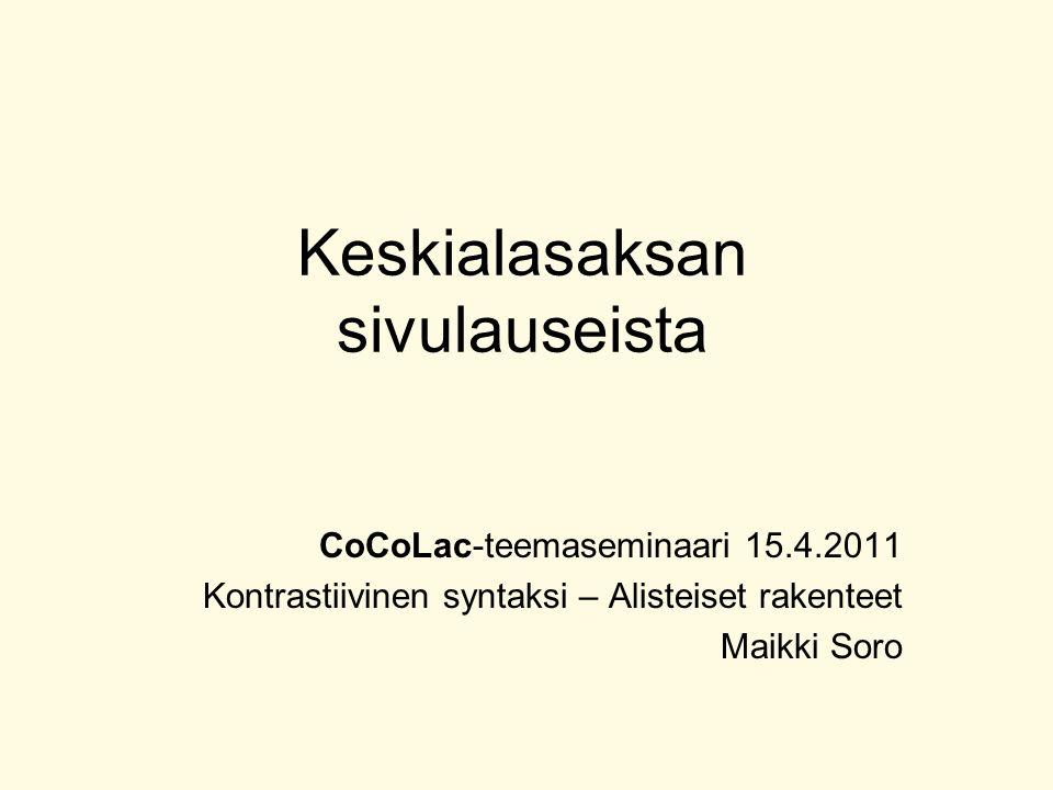 Keskialasaksa hansa-ajan lingua franca Itämeren alueella (kirjoitetussa kielessä), pohjoissaksalaisten kauppiaiden kieli nykyään Niederdeutsch, Plattdeutsch