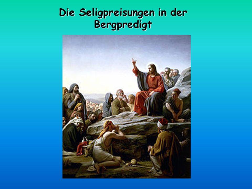 Die Seligpreisungen in der Bergpredigt