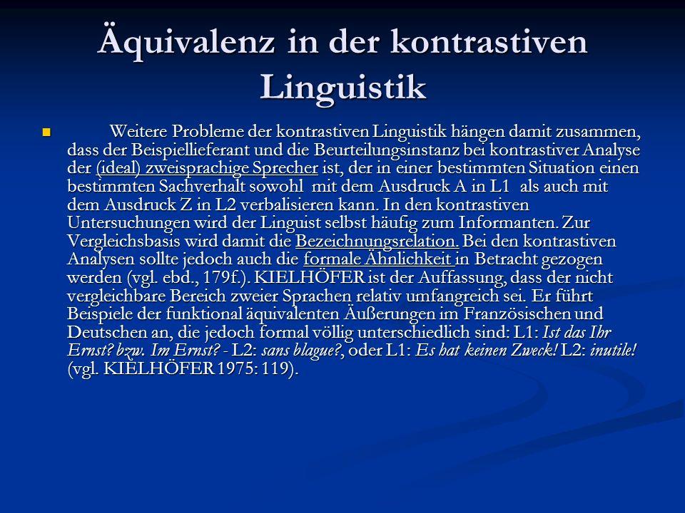 Äquivalenz in der kontrastiven Linguistik Weitere Probleme der kontrastiven Linguistik hängen damit zusammen, dass der Beispiellieferant und die Beurt