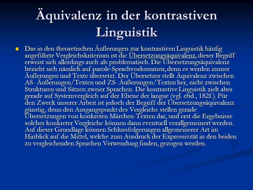 Äquivalenz in der kontrastiven Linguistik Das in den theoretischen Äußerungen zur kontrastiven Linguistik häufig angeführte Vergleichskriterium ist di