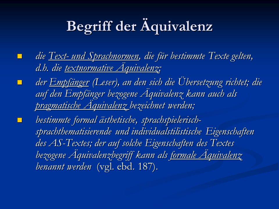Begriff der Äquivalenz die Text- und Sprachnormen, die für bestimmte Texte gelten, d.h. die textnormative Äquivalenz; die Text- und Sprachnormen, die