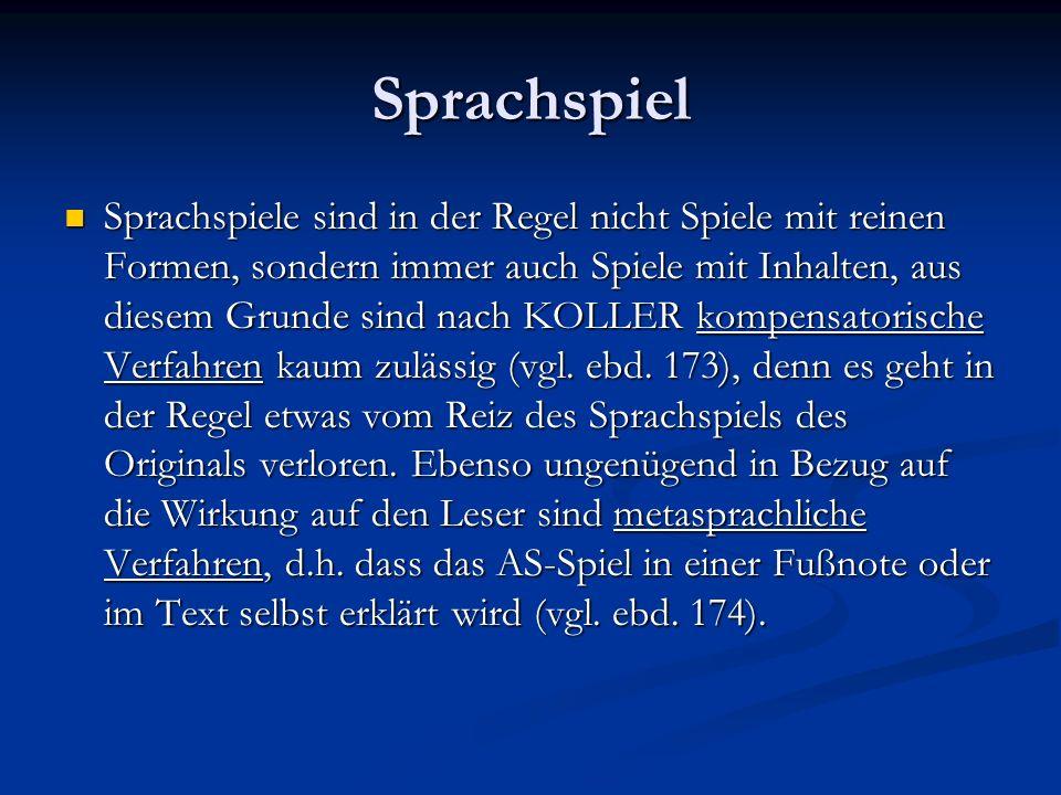 Sprachspiel Als Sonderfall des Sprachspiels kann die explizite Sprachthematisierung betrachtet werden.