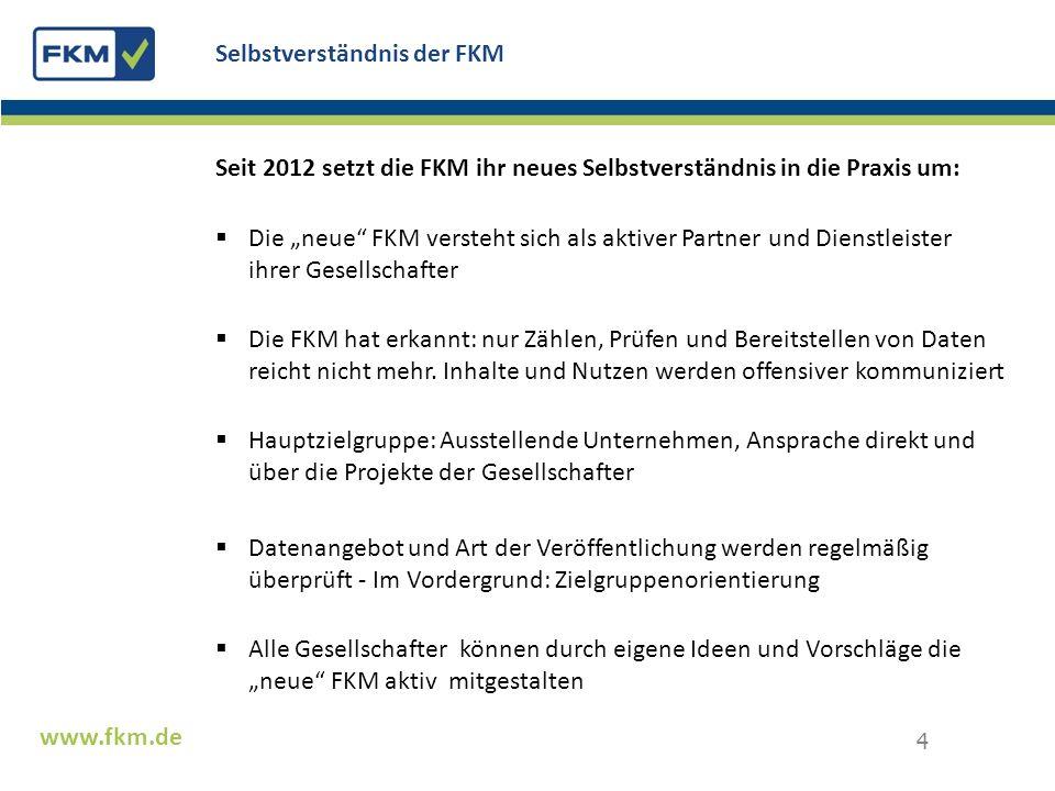 Seit 2012 setzt die FKM ihr neues Selbstverständnis in die Praxis um: Die neue FKM versteht sich als aktiver Partner und Dienstleister ihrer Gesellsch