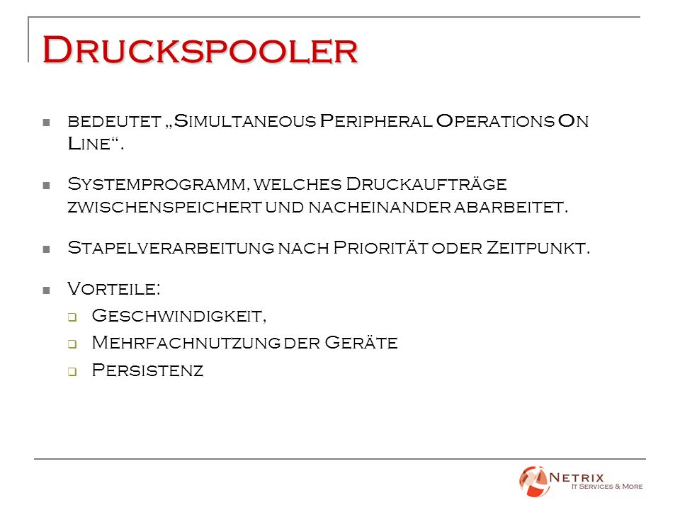 Druckspooler bedeutet Simultaneous Peripheral Operations On Line.