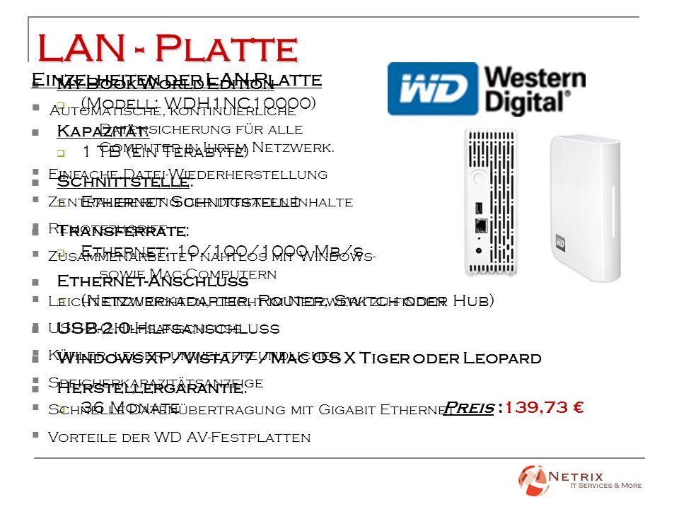 LAN - Platte My Book World Edition (Modell: WDH1NC10000) Kapazität: 1 TB (ein Terabyte) Schnittstelle: Ethernet Schnittstelle Transferrate: Ethernet: