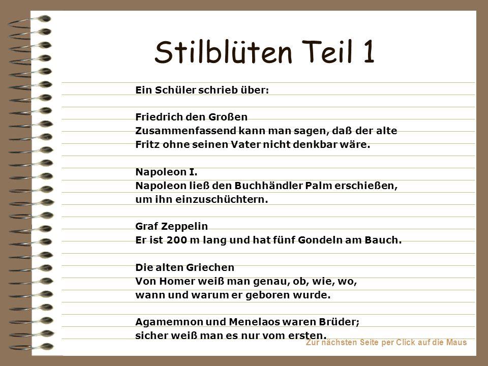 Zur nächsten Seite per Click auf die Maus Stilblüten Teil 2 Goethes Italienreise: Am Gardasee nahm Goethe die Iphigenie das erste Mal aus seinem Reisewagen, bearbeitete sie und goß sie in sechsfüßige Jamben.