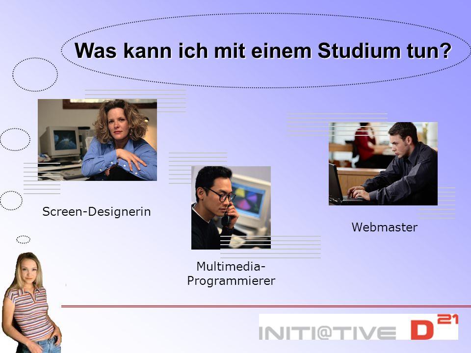 Screen-Designerin Multimedia- Programmierer Webmaster Was kann ich mit einem Studium tun?