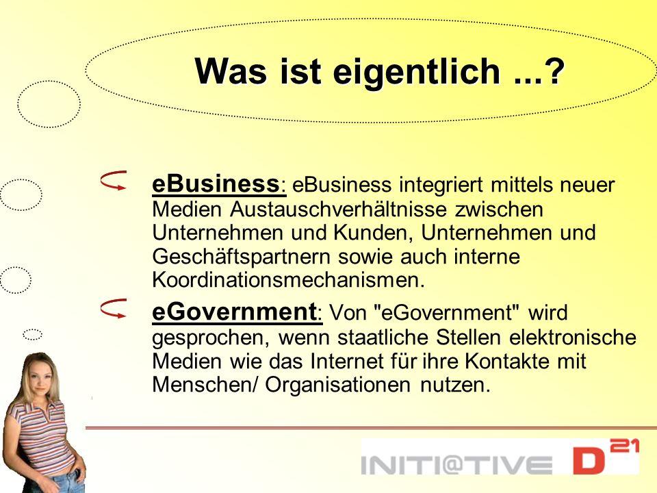 Was ist eigentlich...? eBusiness : eBusiness integriert mittels neuer Medien Austauschverhältnisse zwischen Unternehmen und Kunden, Unternehmen und Ge