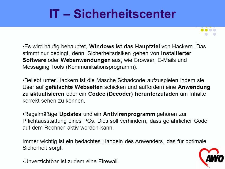 IT – Sicherheitscenter Es wird häufig behauptet, Windows ist das Hauptziel von Hackern.
