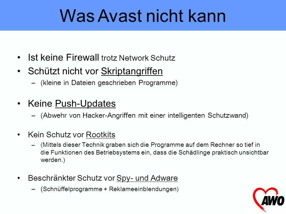 Residenter Schutz (Echtzeit-Schutz, OS, Mail) Netzwerk Schutz (Internet Attacken und Würmer) Web Schutz (Internetschutz On-the-Fly ( in Echtzeit)) Fil