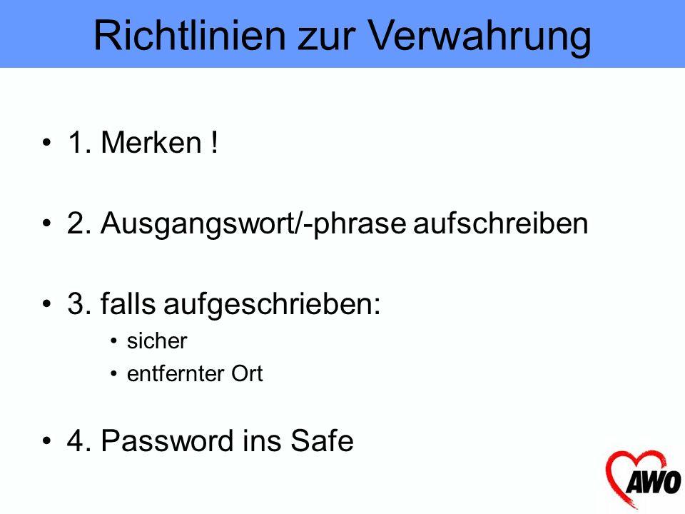Eigene Methode möglich, aber nicht üblich Geheime Methode verwenden Häufig neue Passwörter verschiedene Methoden anwenden Methode