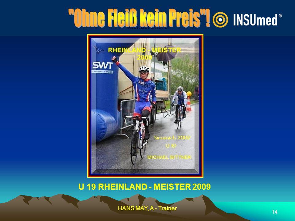 14 Michael Bittner U 19 RHEINLAND - MEISTER 2009 HANS MAY, A - Trainer