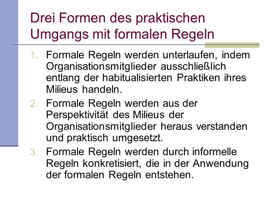 Drei Formen des praktischen Umgangs mit formalen Regeln 1.